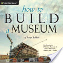 How to Build a Museum: Smithsonian's National Museum of African American History and Culture