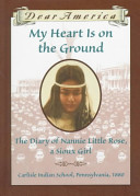 My Heart Is On the Ground: The Diary of Nannie Little Rose, a Sioux Girl