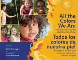 All the Colors We Are: The Story of How We Get Our Skin Color (Bilingual Spanish)