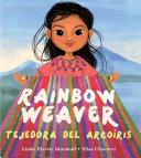 Rainbow Weaver / Tejedora de Arcoiris