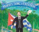 Marti's Song for Freedom / Martí y sus versos por la libertad