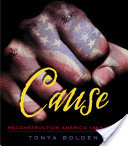 Cause: Reconstruction America, 1863-1877
