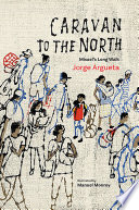 Caravana al Norte: La larga caminata de Misael / Caravan to the North: Misael's Long Walk
