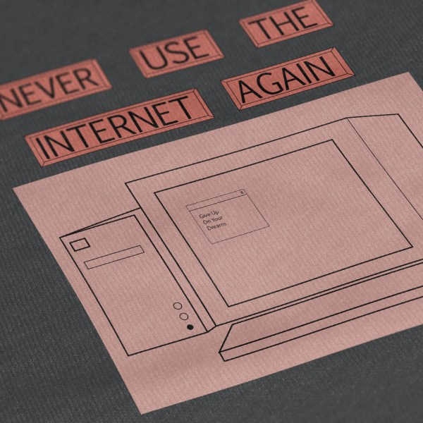 Social Living_Close-Up T Shirt_Never Use the internet again