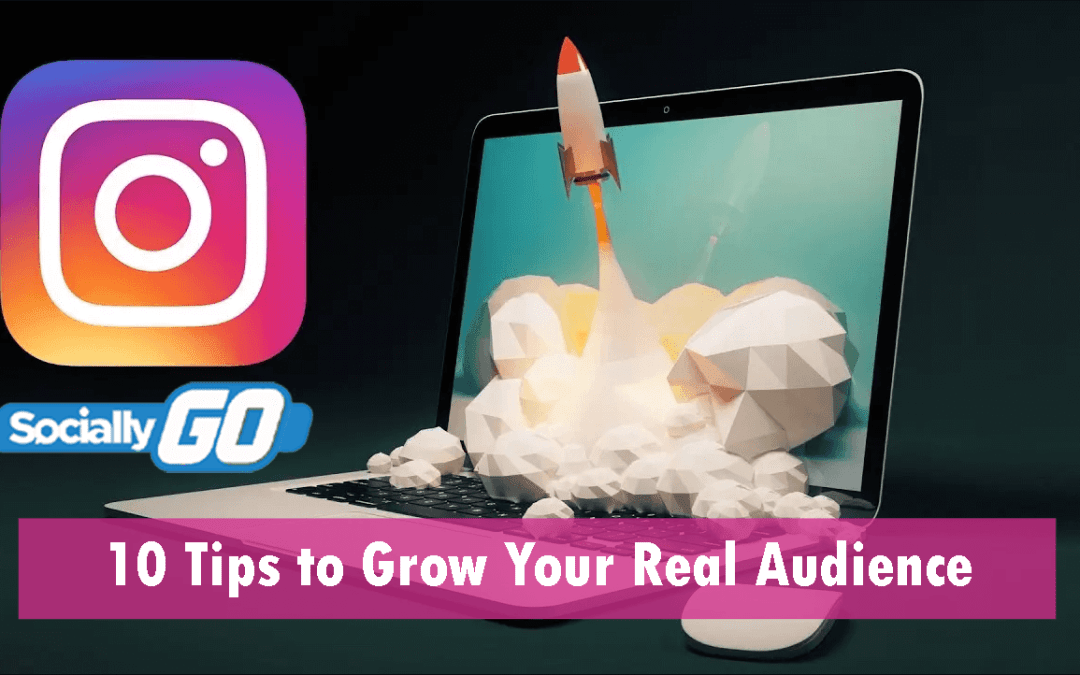 Get More Instagram Followers with These 10 Tips to Grow Your Real Audience