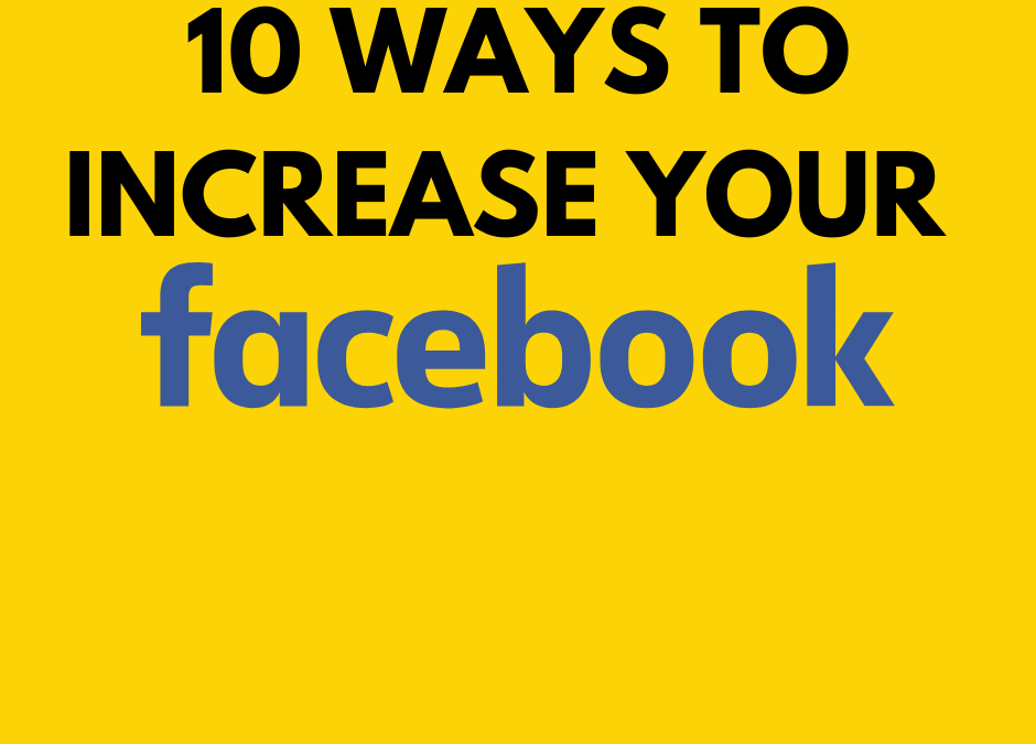 10 Ways to Increase your Facebook