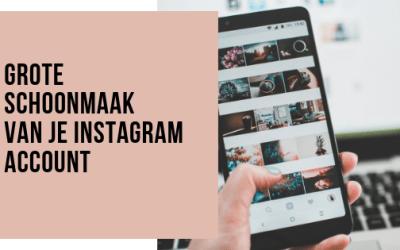 Grote schoonmaak van je Instagram account