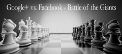 Google+ vs Facebook - Battle of the Giants