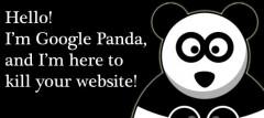 Hello! I'm Google Panda and I'm here to kill your website!