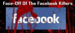 Face-Off Of The Facebook Killers