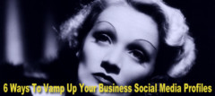 6 Ways To Vamp Up Your Social Media Profile