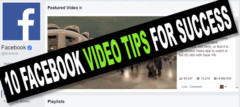 10 Facebook Video Tips for Success