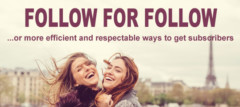 Follow For Follow? Or More Efficient And Respectable Ways To Get Subscribers.