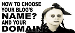 How To Choose Your Blog's Name? And Your Domain?