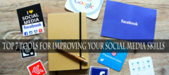 Top 7 Tools For Improving Your Social Media Skills