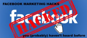8 Facebook Marketing Hacks You (Probably) Haven't Heard Before