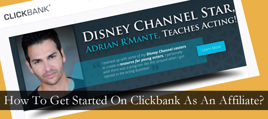 How To Get Started On Clickbank As An Affiliate?