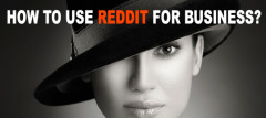 How To Use Reddit For Business - Step-By-Step Guide