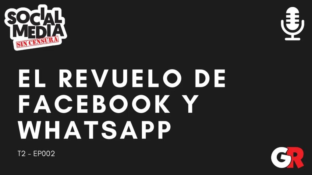 REVUELO DE FACEBOOK Y WHATSAAP social media sin censura