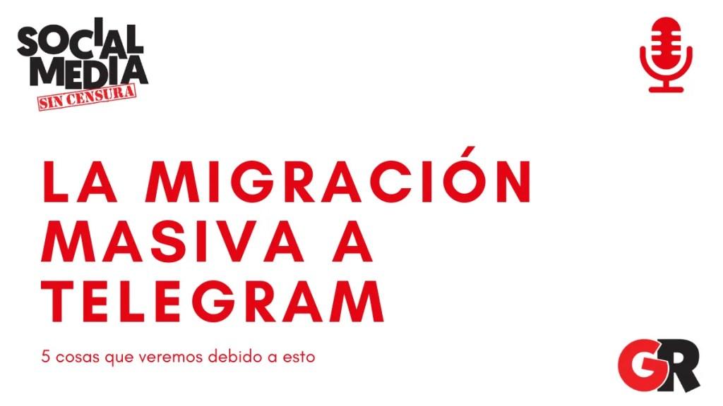 migracion a telegram - social media sin censura