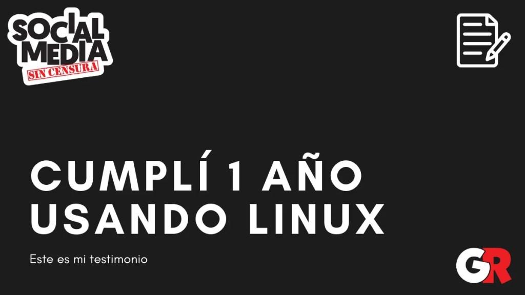 1 año usando linux - social media sin censura