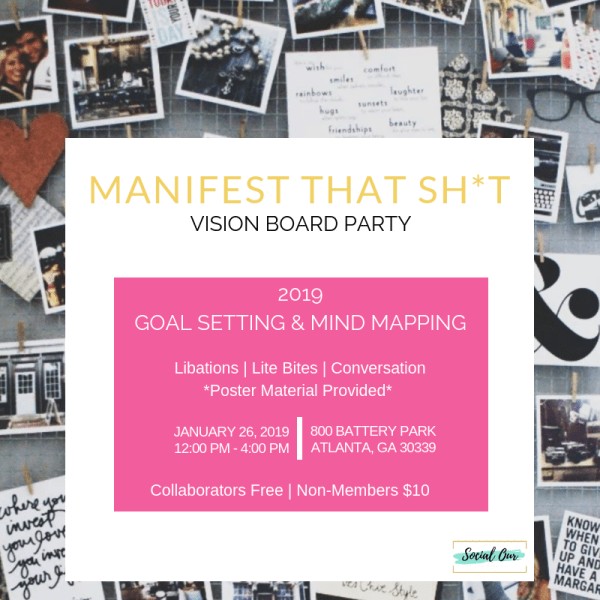 Social Our Manifest That Sh*t Vision Board Party. Take your 2019 vision to the next level.