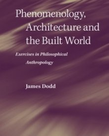 James Dodd (2017) – Phenomenology, Architecture, and the Built World