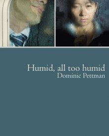 Dominic Pettman (2016)- Humid, All Too Humid