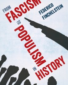 Federico Finchelstein (2018) – From Fascism to Populism in History