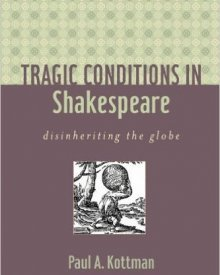 Paul Kottman (2009) — Tragic Conditions in Shakespeare: Disinheriting the Globe