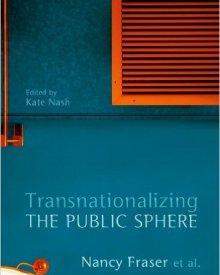 Nancy Fraser et al. (2014) — Transnationalizing the Public Sphere