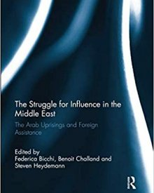 Benoit Challand (2018) – The Struggle for Influence in the Middle East: The Arab Uprisings and Foreign Assistance,