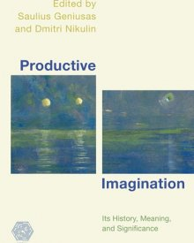 Dmitri Nikulin (2018) – Productive Imagination: Its History, Meaning and Significance