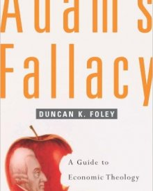 Duncan Foley (2008) — Adam's Fallacy: A Guide to Economic Theology