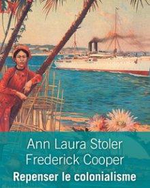 "Ann Stoler (2013)  — ""Rethinking Colonialism"""