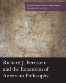 Megan Craig (2016) – Richard J. Bernstein and the Expansion of American Philosophy