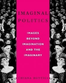 Chiara Bottici (2014) — Imaginal Politics