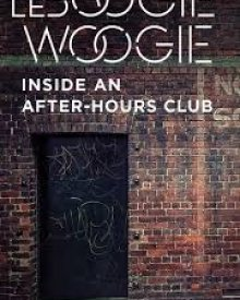 Terry Willaims (2019) – Le Boogie Woogie: Inside an After-Hours Club