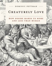 Dominic Pettman (2017) – Creaturely Love