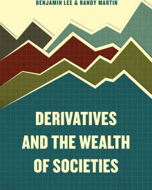 Benjamin Lee (2016) – Derivatives and the Wealth of Societies