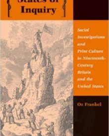 Oz Frankel (2006) — States of Inquiry: Social Investigations and Print Culture in Nineteenth-Century Britain and the United States