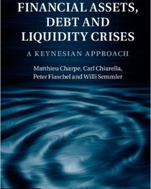 Willi Semmler, Matthieu Charpe, Carl Chiarella, and Peter Flaschel (2015) —  Financial Assets, Debt and Liquidity Crises: A Keynesian Approach