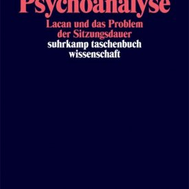 Nicolas Langlitz (2005) — Die Zeit der Psychoanalyse: Lacan und das Problem der Sitzungsdauer