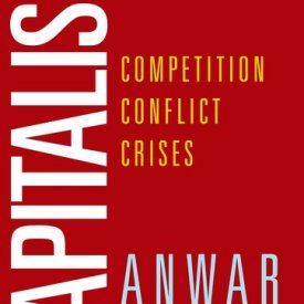 Anwar Shaikh (2016) — Capitalism: Competition, Conflict, Crises