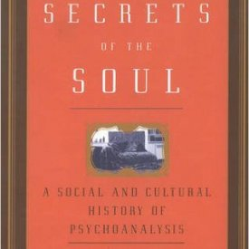 Eli Zaretsky (2005) — Secrets of the Soul: A Social and Cultural History of the Psychoanalysis