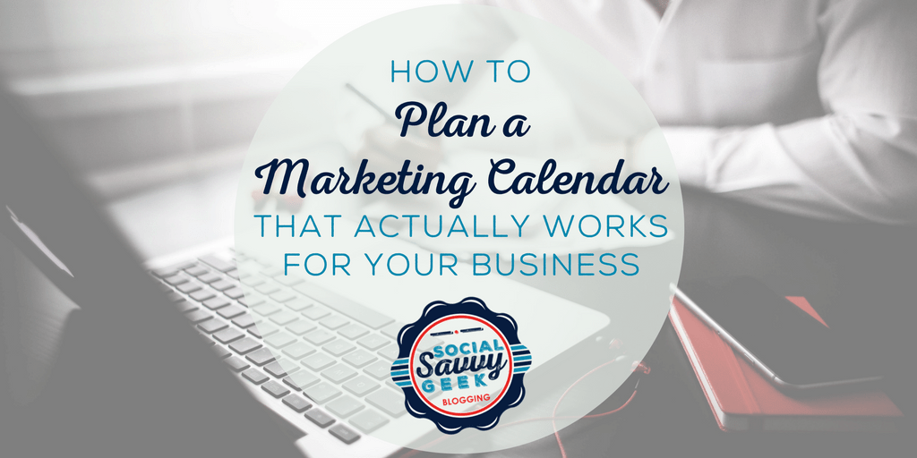 How to Plan a Marketing Calendar that Actually Works for Your Business