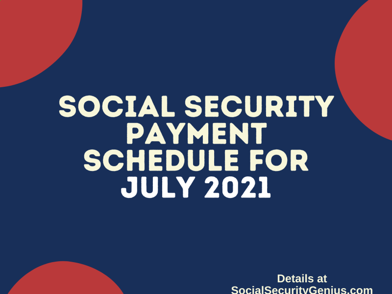 """Social Security Payment Schedule July 2021"""