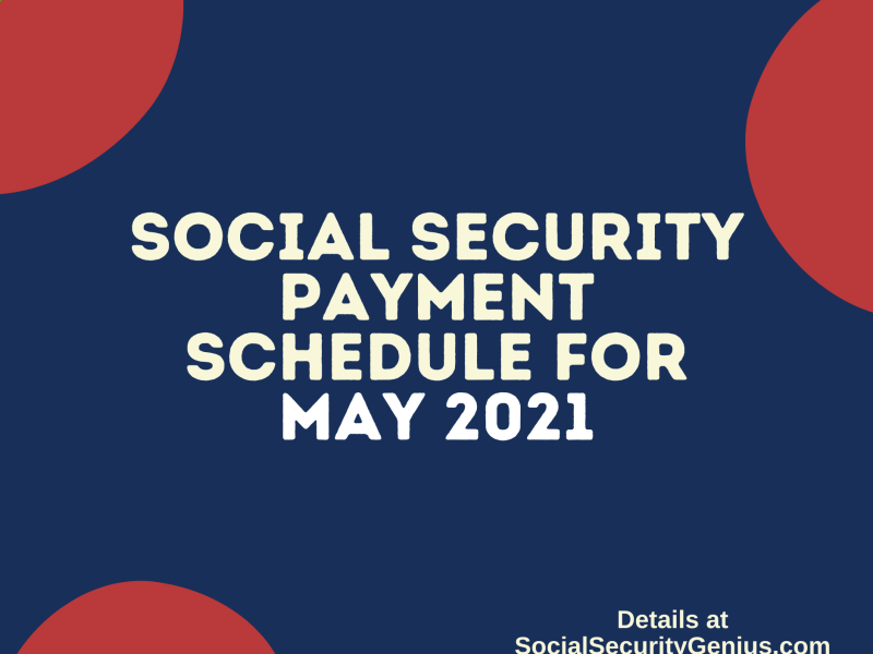 """Social Security Payment Schedule May 2021"""