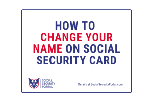 """Change the name on Social Security Card"""
