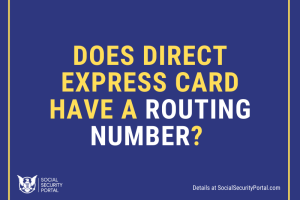 """Does Direct Express card have a routing number"""